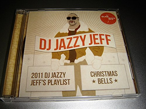 DJ Jazzy Jeff: 2011 DJ Jazzy Jeff's Playlist & Christmas Bells / Special 2 CD Set / Old School Christmas Rap Mix, The Best Collection Ever
