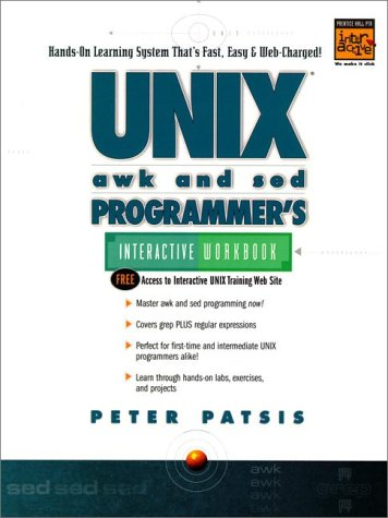 UNIX AWK and SED Programmer's Interactive Workbook (UNIX Interactive Workbook) by Prentice Hall PTR
