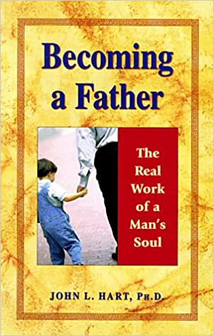 Book Becoming a Father: The Real Work of a Man's Soul