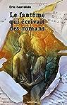 Le fantôme qui écrivait des romans par Sanvoisin