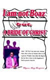 img - for ''I am Not Boaz but, A Bride of Christ'' book / textbook / text book