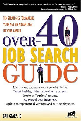 Download Over-40 Job Search Guide: 10 Strategies for Making Your Age an Advantage in Your Career PDF