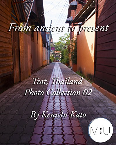 From ancient to present : Trat, Thailand Photo collection 02 by Kenichi Kato: Trat, Thailand Photo collection 02