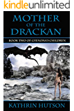 Mother of the Drackan: Book Two of Gyenona's Children