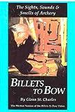 Billets to Bow, Glenn St. Charles, 0965139409