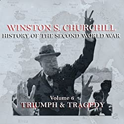 Winston S. Churchill: The History of the Second World War, Volume 6 - Triumph & Tragedy