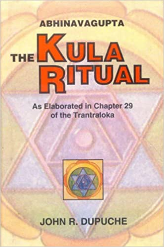 Amazon com: Abhinavagupta: The Kula Ritual As Elaborated in