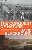 Conquest of Nature: Water, Landscape, And the Making of Modern Germany