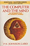 The Computer and the Mind: Introduction to Cognitive Science (Fontana masterguides)