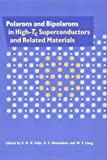 Polarons and Bipolarons in High-Tc Superconductors and Related Materials, , 0521481759