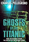 Ghosts of the Titanic, Charles R. Pellegrino, 0688139558