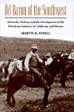 Oil Baron of the Southwest, Martin R. Ansell, 0814207499
