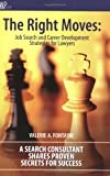 The Right Moves: Job Search and Career Development Strategies for Lawyers