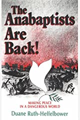 The Anabaptists Are Back : Making Peace in a Dangerous World Paperback