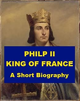 Amazon.com: Philip II, King of France - A Short Biography