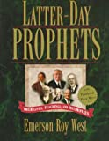 Latter-Day Prophets, Emerson R. West, 1577341333