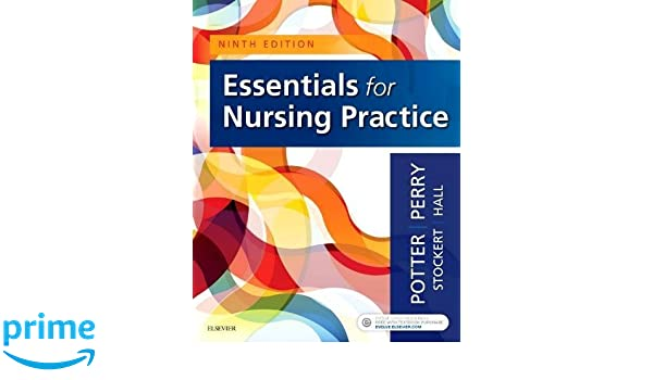 Study Guide for Essentials for Nursing Practice, 8e Patricia A. Potter RN MSN PhD FAAN