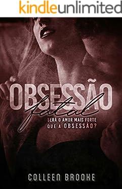 Obsessão Fatal: Será o amor mais forte que a obsessão?