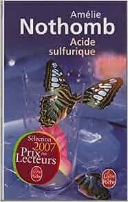 acide sulfurique amelie nothomb 9782253121183 books. Black Bedroom Furniture Sets. Home Design Ideas