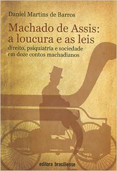 Book Machado De Assis. A Loucura E As Leis (Em Portuguese do Brasil)