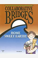 Collaborative Bridges: Home Sweet Earth Paperback