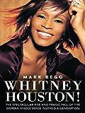 Whitney Houston: The Spectacular Rise & Tragic Fall with Mark Bego