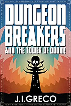 Dungeon Breakers and the Tower of Doom! by [Greco, J.I.]