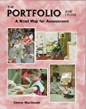 Portfolio and Its Use : A Road Map for Assessment, McDonald, Sharon, 0942388208