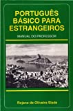 Portugues Basico para Estrangeiros : Manual Do Professor, De Oliveira Slade, Rejane, 0963879014