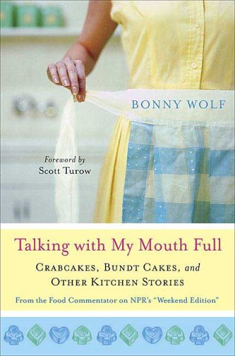 Download Talking with My Mouth Full: Crab Cakes, Bundt Cakes, and Other Kitchen Stories ebook