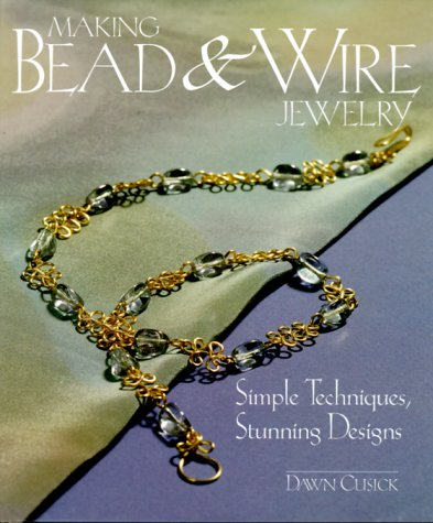 Houston Costume Jewelry (Making Bead & Wire Jewelry: Simple Techniques, Stunning Designs)