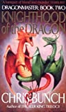 Knighthood of the Dragon, Chris Bunch, 1841492167