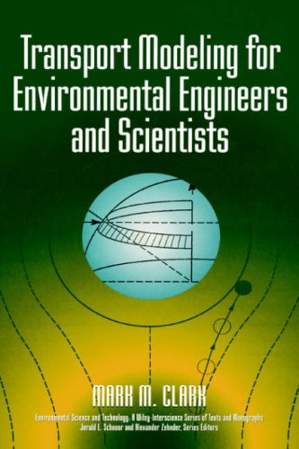 (Transport Modeling for Environmental Engineers and Scientists (Environmental Science and Technology: A Wiley-Interscience Series of Texts and Monographs))