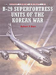 B-29 Superfortress Units of the Korean War (Combat Aircraft)