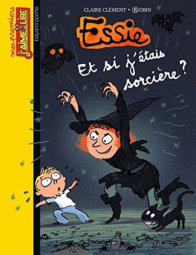 Mes premiers J'aime Lire, Nº59: Et si j'étais sorcière ? (Essie) (French Edition)