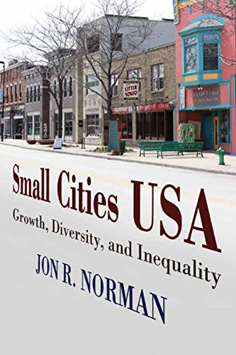 Read Online Small Cities USA: Growth, Diversity, and Inequality pdf epub