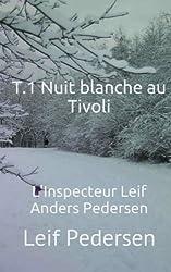 T.1 Nuit blanche au Tivoli: Volume 1 (L'Inspecteur Leif Anders Pedersen)