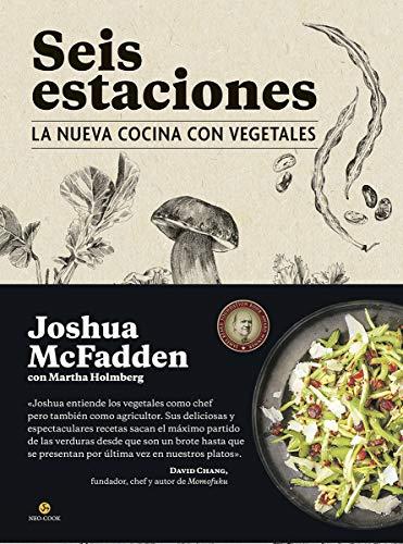 Seis estaciones. La nueva cocina con vegetales (Neo-Cook) por Joshua McFadden,Martha Holmberg,Segura Alcalde, Ainhoa