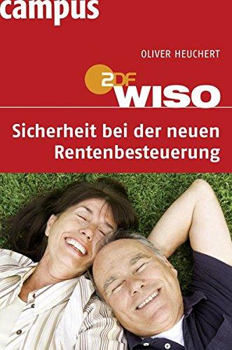 WISO: Sicherheit bei der neuen Rentenbesteuerung Broschiert – 18. Januar 2010 Oliver Heuchert Campus Verlag 3593391163 Recht / Rechtsratgeber