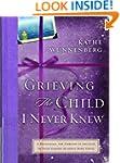 Grieving the Child I Never Knew: A De...