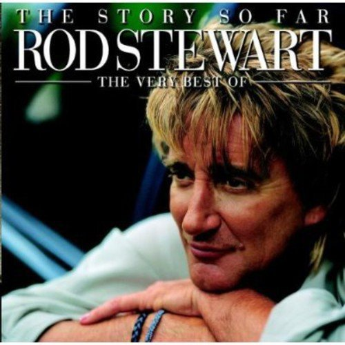 The Story So Far: The Very Best of Rod Stewart ()