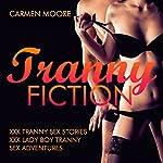 Tranny Fiction: XXX Tranny Sex Stories XXX Lady Boy Tranny Sex Adventures | Carmen Moore