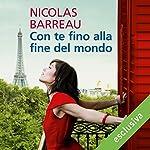 Con te fino alla fine del mondo | Nicolas Barreau