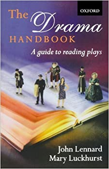 Book The Drama Handbook: A Guide to Reading Plays by Lennard, John, Luckhurst, Mary (2003)