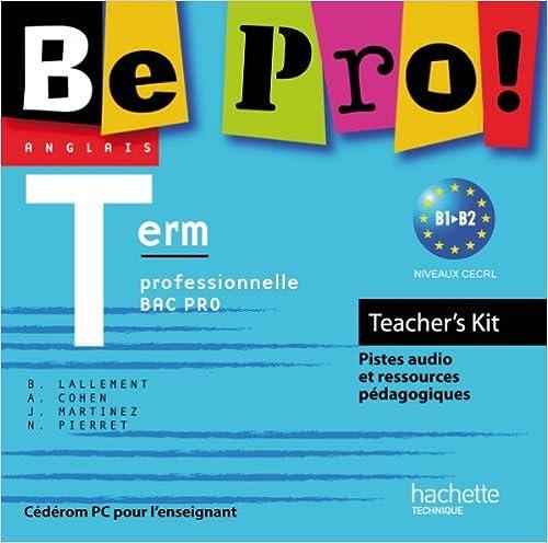 Lire un Be Pro! Terminale Bac Pro - Teachers' Kit - Ed.2011 pdf, epub ebook