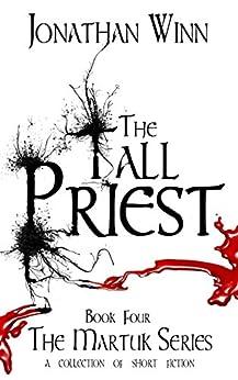 The Tall Priest (The Martuk Series Book 4) by [Winn, Jonathan]