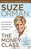 img - for The Money Class: How to Stand in Your Truth and Create the Future You Deserve book / textbook / text book