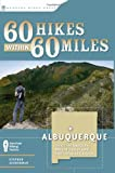 Front cover for the book 60 Hikes Within 60 Miles: Albuquerque by Stephen Ausherman