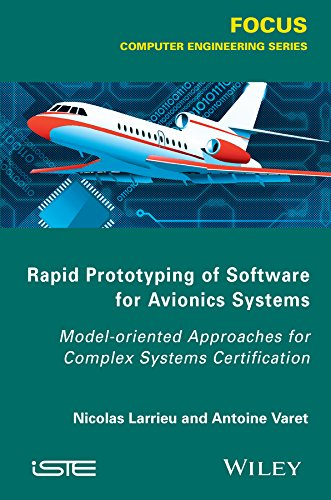 Download Rapid Prototyping Software for Avionics Systems: Model-oriented Approaches for Complex Systems Certification (Iste) Pdf