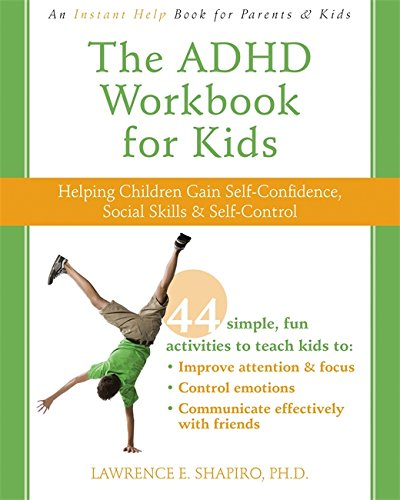 he ADHD Workbook for Kids: Helping Children Gain Self-Confidence, Social Skills, and Self-Control (Instant Help)